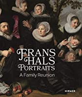 Frans Hals: A Family Reunion