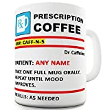 Personalised Prescription Coffee Funny Mug Cup