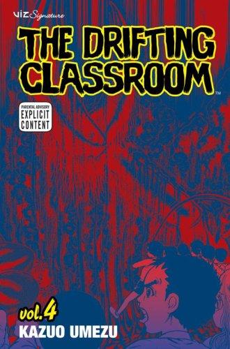 The Drifting Classroom, Vol. 4 (Volume 4)