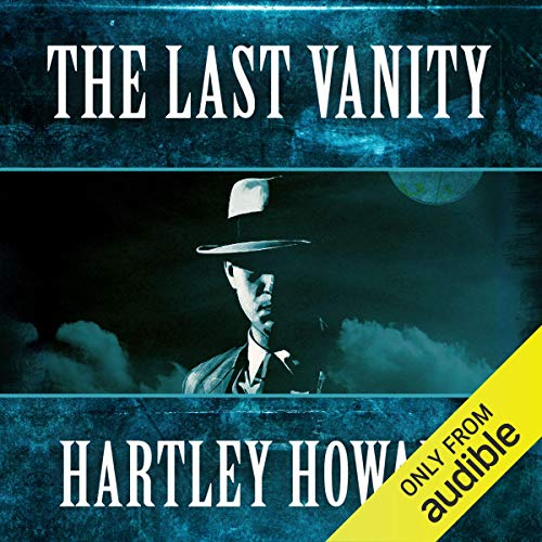 The Last Vanity                   By:                                                                                                                                 Hartley Howard                               Narrated by:                                                                                                                                 Mark Boyett                      Length: 8 hrs and 4 mins     Not rated yet     Overall 0.0