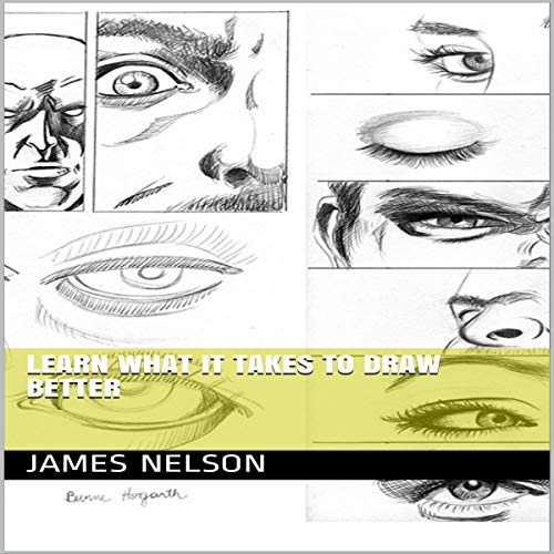 Learn What It Takes to Draw Better audiobook cover art