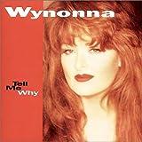 Songtexte von Wynonna Judd - Tell Me Why