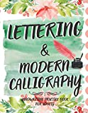 Lettering and Modern Calligraphy: Handwriting Practice Book for Adults | Workbook with Sheets From A...