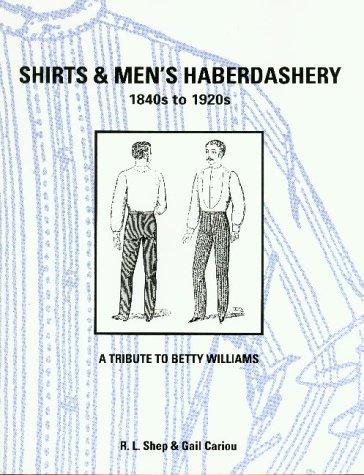 Shirts & Men's Haberdashery: 1840S to 1920s