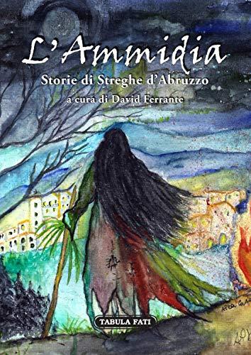 L'ammidia. Storie di streghe d'Abruzzo