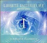 Liberté intérieure 1 - Méditations guidées - Livre audio 2CD