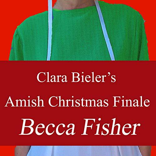 Clara Bieler's Amish Christmas Finale audiobook cover art