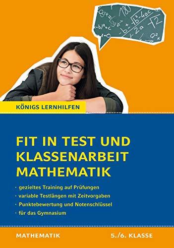 Fit in Test und Klassenarbeit – Mathematik 5./6. Klasse Gymnasium: 72 Kurztests und 16 Klassenarbeiten (Königs Lernhilfen)
