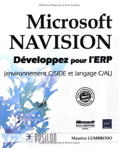 Microsoft NAVISION - Développez pour l\'ERP (environnement C/SIDE et langage C/AL)
