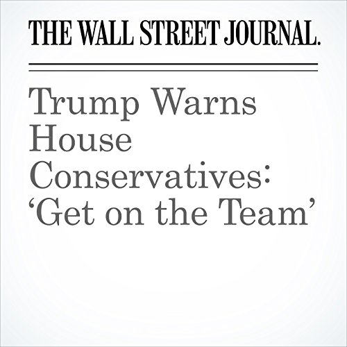 Trump Warns House Conservatives: 'Get on the Team' copertina