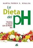 La dieta del pH: Vitaliza tu salud con el poder del pH (Cuerpo-Mente)