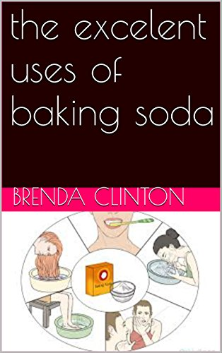 the excelent uses of baking soda (English Edition)