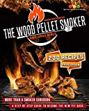 THE WOOD PELLET SMOKER AND GRILL BIBLE: More Than A Smoker Cookbook. A Step By Step Guide To Become...