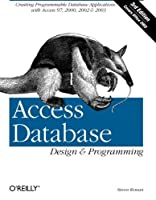 Access Database Design & Programming (3rd Edition) by Steven Roman(2002-01-17)