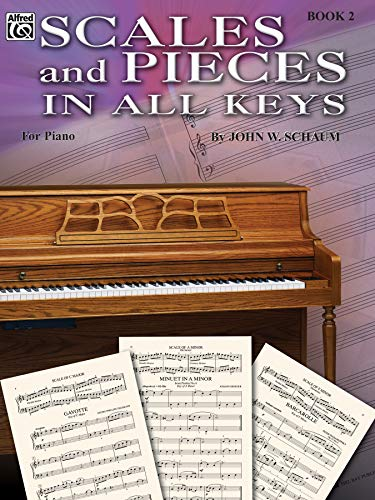 Scales and Pieces in All Keys, Bk 2 (Schaum Method Supplement)