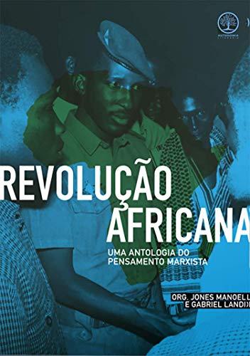 Revolução Africana: uma Antologia do Pensamento Marxista