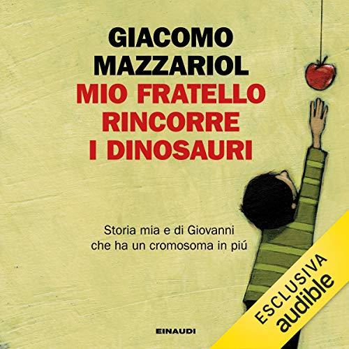 Mio Fratello Rincorre I Dinosauri Audiolibro Giacomo Mazzariol