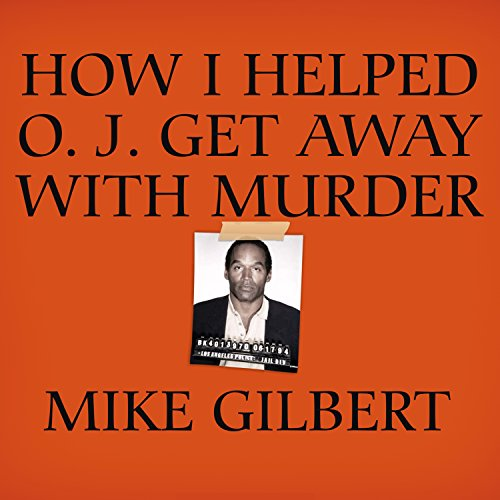 How I Helped O. J. Get Away with Murder audiobook cover art