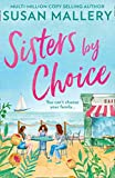 Sisters By Choice: The Feel Good Romance of 2020 From Multi Million Copy Bestselling Author Susan Mallery (English Edition)