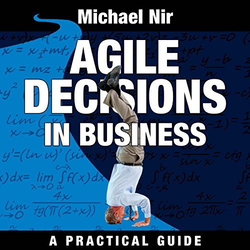 Agile Decisions: Driving Effective Agile Decisions in Business audiobook cover art
