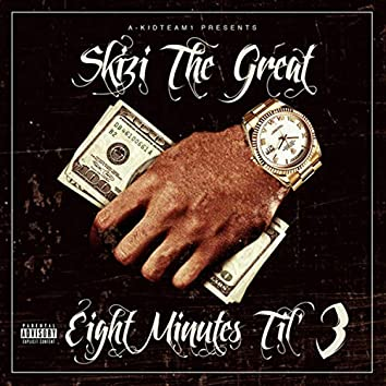 Eight Minutes Til' 3 (Deluxe Edition)