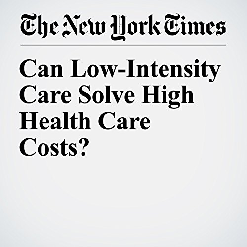 Can Low-Intensity Care Solve High Health Care Costs? copertina