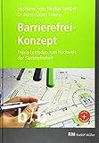 Barrierefrei-Konzept: Praxis-Leitfaden zum Nachweis der Barrierefreiheit im Neubau und Bestand