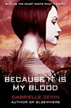 Because It Is My Blood by Gabrielle Zevin (September 10,2013)