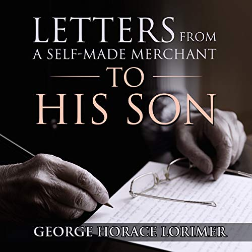 Couverture de Letters from a Self-Made Merchant to His Son