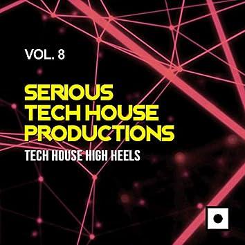 Serious Tech House Productions, Vol. 8 (Tech House High Heels)