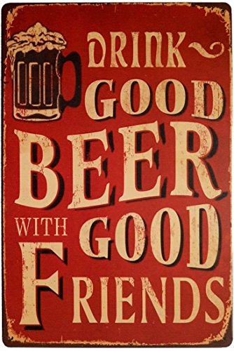 Hioni Bier Trinken Drink Good Beer with Good Friends Vintage Blechschild Poster Wandschild Wand Dekoration Metallschild Türschild