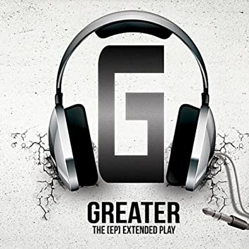 Greater - The [EP] Extended Play