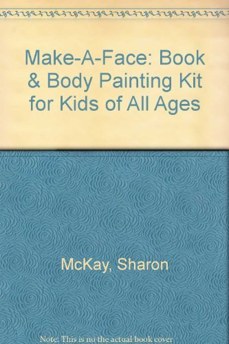 Make-A-Face: Book & Body Painting Kit for Kids of All Ages by Sharon McKay (1996-12-02)