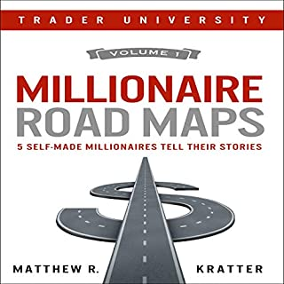 Millionaire Road Maps: 5 Self-Made Millionaires Tell Their Stories audiobook cover art