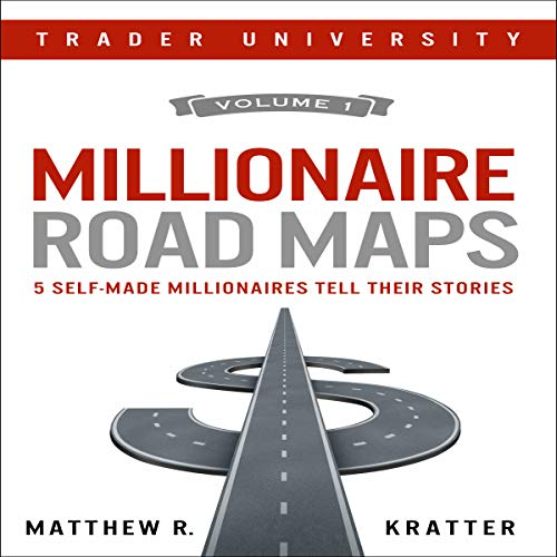 Millionaire Road Maps: 5 Self-Made Millionaires Tell Their Stories                   By:                                                                                                                                 Matthew R. Kratter                               Narrated by:                                                                                                                                 Mike Norgaard                      Length: 1 hr and 13 mins     2 ratings     Overall 4.0