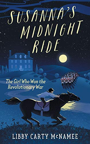 Susanna's Midnight Ride: The Girl Who Won the Revolutionary War (Sagebrush Publishing)