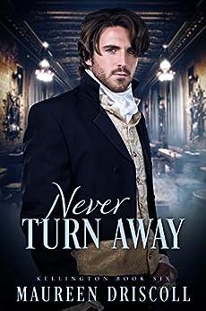 Never Turn Away (Kellington Book 6) by [Maureen Driscoll]