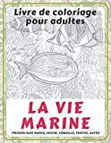 La vie marine - Livre de coloriage pour adultes - Poisson raie manta, seiche, coquille, tortue, autre