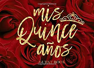 Mis Quince Anos: Quinceanera Guest Book With Red Roses and Gold Calligraphy