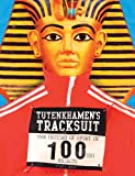Tutenkhamen's Tracksuit: The History Of Sport In 100ish Objects (English Edition)