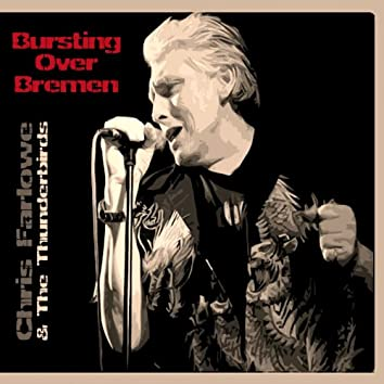 Bursting Over Bremen (feat. The Thunderbirds) [Live Bremen 1985]
