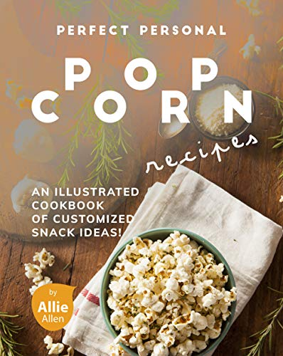 Perfect Personal Popcorn Recipes...
