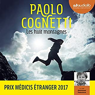 Les huit montagnes                   By:                                                                                                                                 Paolo Cognetti                               Narrated by:                                                                                                                                 Emmanuel Dekoninck                      Length: 6 hrs and 50 mins     Not rated yet     Overall 0.0