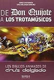 De Don Quijote A Los Trotamusicos...
