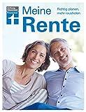 Meine Rente - Ruhestand planen - Mehr Rente, mehr Netto - Möglichkeiten zur Frührente - Praxisbeispiele und Checklisten von Stiftung Warentest: Richtig planen, mehr rausholen
