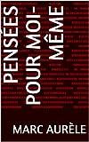 Pensées pour moi-même - Format Kindle - 3,01 €