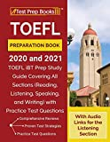 TOEFL Preparation Book 2020 and 2021: TOEFL iBT Prep Study Guide Covering All Sections (Reading, Listening, Speaking, and Writing) with Practice Test ... [With Audio Links for the Listening Section]