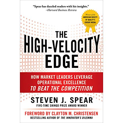 High Velocity Edge, Second Edition                   By:                                                                                                                                 Steven J. Spear,                                                                                        Clayton M. Christensen                               Narrated by:                                                                                                                                 John N. Gully                      Length: 10 hrs     Not rated yet     Overall 0.0