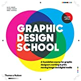 Graphic Design School : A Foundation Course for Graphic Designers Working in Print, Moving Image and Digital Media
