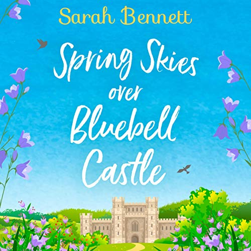 Spring Skies Over Bluebell Castle     Bluebell Castle, Book 1              By:                                                                                                                                 Sarah Bennett                               Narrated by:                                                                                                                                 Rachel Bavidge                      Length: 10 hrs and 14 mins     Not rated yet     Overall 0.0